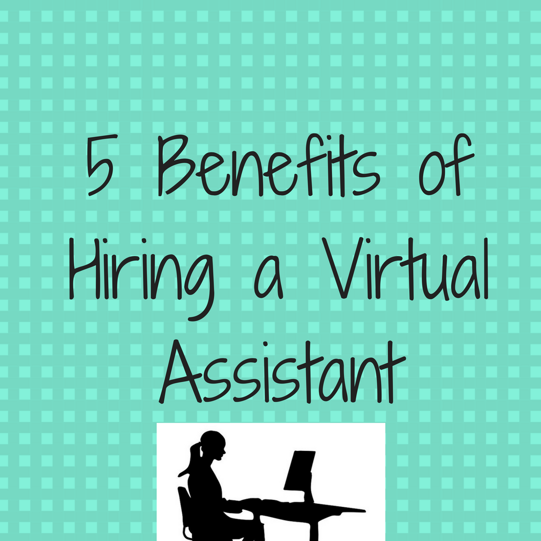 5 Benefits of Hiring a Virtual Assistant in 2020